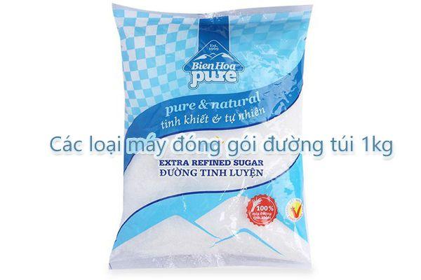 Các loại máy đóng gói đường túi 1kg
