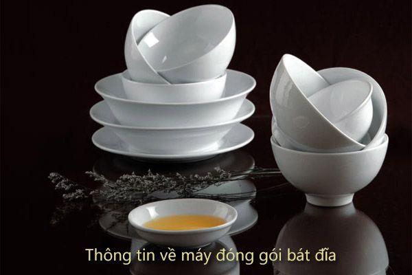 Thông tin về máy đóng gói bát đĩa