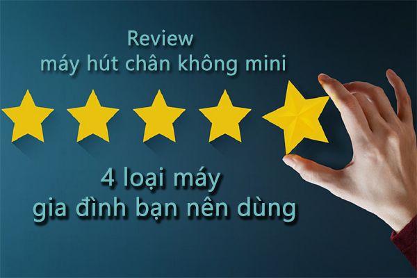Review máy hút chân không mini - 4 loại máy gia đình bạn nên dùng