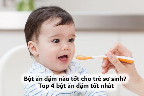 Bột ăn dặm nào tốt cho trẻ sơ sinh? Top 4 bột ăn dặm tốt nhất