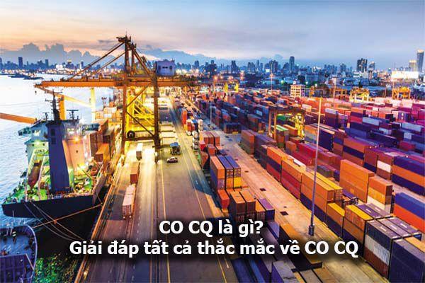 CO CQ là gì? Giải đáp tất cả thắc mắc về CO CQ